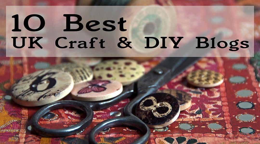 10 Best UK Craft & DIY Blogs